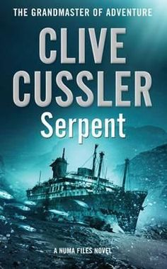 Serpent: Numa Files 1 by Clive Cussler (Paperback, Pulp Fiction, Fiction Books, Clive Cussler Books, Good Books, Books To Read, Fictional Heroes, Adventure Novels, Adventure Of The Seas, Book Authors
