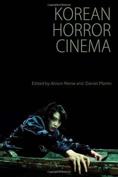 Korean Horror Cinema: Alison Peirse, Daniel Martin: UConn access.
