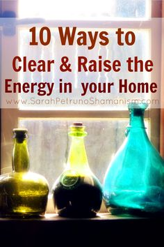 My top 10 tips and tricks for clearing and raising the energy in your home ~ easy and effortless!