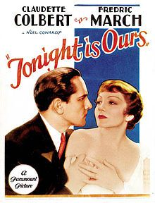 Tonight Is Ours is a 1933 film made by Paramount Pictures, directed by Stuart Walker, and starring Claudette Colbert, Fredric March and Alison Skipworth. It is based on the play The Queen Was in the Parlour by Noël Coward.  [edit]Plot    It tells the story of a princess who has an affair with another boyfriend before her marriage to a prince.