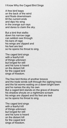 """Maya Angelou, """"I Know Why the Caged Bird Sings"""" possibly my favorite poem of all. Maya Angelou, """"I Know Why the Caged Bird Sings"""" possibly my favorite poem of all time! Bird Quotes, Poem Quotes, Bird Poems, Heart Quotes, Beautiful Poetry, Beautiful Words, The Words, The Caged Bird Sings, Maya Angelou Quotes"""