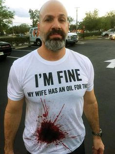 """I'm Fine. My wife has an oil for this"" This Essential Oil T-Shirt for men and husbands of oily wives will stop people in their tracks Whether you're with doTERRA or Young Living, this super funny essential oil shirt will catch the attention of even a non-oiler! Have your business cards and oil samples ready to hand out. Essential Oil Men, Father's Day t-shirts"