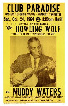 Google Image Result for http://www.boston.com/bostonglobe/ideas/brainiac/WB8225~Battle-Of-The-Blues-Howling-Wolf-vs-Muddy-Waters-Posters.jpg