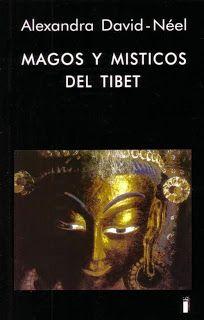 Descarga: Alexandra David-Neel - Magos y místicos del Tíbet https://goo.gl/CdY6Fd