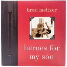 Patience, perseverance, modesty. These are some of the heroic qualities author and father Brad Meltzer highlights in this bestselling Heroes for My Son book. The collection of inspiring stories focuses on what true heroism is-kindness, courage and humility-and what it is not-fame, an interesting job or position of power.