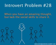 """Sorry for spamming you all with """"Introvert problems""""... Actually, sorry, not sorry. (:"""