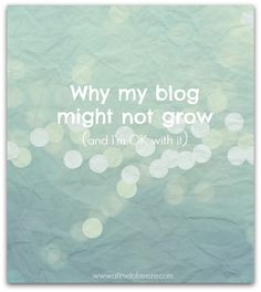 So glad  I read this before set up my intial post.  She gives the real reasons for boggling.    Why my blog might not grow .