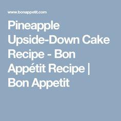 Pineapple Upside-Down Cake Recipe - Bon Appétit Recipe   Bon Appetit