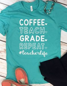 Coffee Teach Grade Repeat #teacherlife Shirt, Coffee Teach Repeat, Cute Teacher Shirt, Back to School Shirt, Teacher Life, Gifts for Teacher by SimplyStylishCo on Etsy