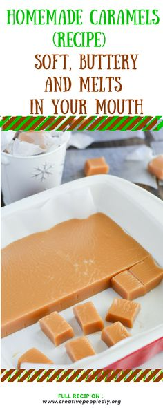 Homemade Caramels (RECIPE) That Is Soft, Buttery and Melts in Your Mouth !!!