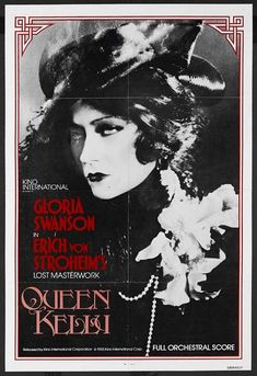 Queen Kelly (1929)  One of the best known of Hollywood's unfinished films, Production of the costly film was shut down after complaints by Swanson about von Stroheim. Her lover, at the time, was Joseph Kennedy, JFK's dad. who agreed to bankroll a major film for Swanson.
