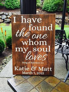 I Have Found the One Whom My Soul Loves Song of Solomon Wood Sign - Custom Wedding Sign - Home Decor - Bible Verse Sign by RusticTimberNW on Etsy Wedding Reception Signs, Wood Wedding Signs, Rustic Wedding, Wedding Ideas, Diy Wedding, Dream Wedding, Best Wedding Songs, Wedding Bible, Bible Verse Signs