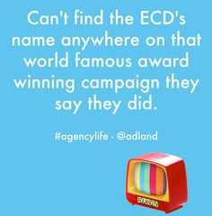 Can't find the ECD's name anywhere on that world famous award winning campaign they say they did.