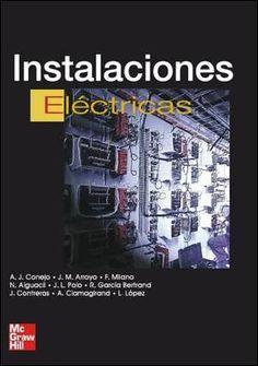 Instalaciones eléctricas / Antonio Jesús Conejo Navarro ... http://absysnetweb.bbtk.ull.es/cgi-bin/abnetopac/O7125/ID5312e980?ACC=161