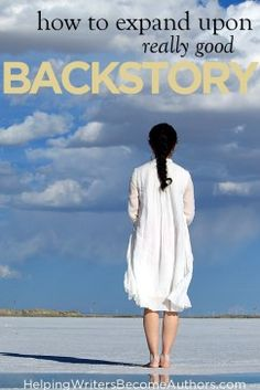 When Your Backstory Becomes Your Story - Helping Writers Become Authors Authors, Writers, Writing Resources, Your Story, Writer