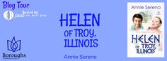 Blog Tour - Helen of Troy Illinois by Annie Sereno    Blog Tour  Title: Helen of Troy Illinois  Author: Annie Sereno  Genre: Contemporary Romantic Comedy  Release Date: May 2 2o17  Add to Goodreads        Helen of Troy Illinois is back home in the heartland to wage a warwith nothing to lose but her heart.  ALLS FAIR IN LOVE AND WAR  With a bank account on life support and a resume of dead-end jobs (one involving a Chuck E. Cheese costume) Helen Hubler left Manhattan for Troy Illinois to sell…