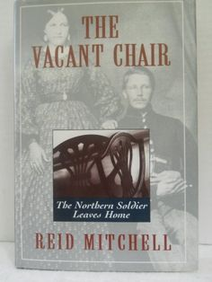 The Vacant Chair: The Northern Soldier Leaves Home by Reid Mitchell, http://www.amazon.com/dp/0195078934/ref=cm_sw_r_pi_dp_oCt0pb1HQW3A2
