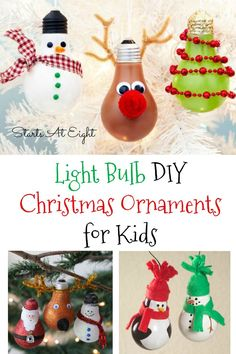 Light Bulb DIY Christmas Ornaments for Kids from Starts At Eight. Stock up on light bulbs (old or new) and make some of these fun Light Bulb DIY Christmas Ornaments for Kids! Snowmen, Santa, reindeer and more!