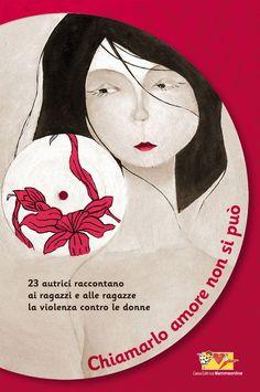 Chiamarlo amore non si può, 23 donne contro i soprusi
