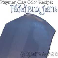 Faded Blue Jeans polymer clay color recipe for a wide variety of polymer clay designs. Use this free color recipe as a basic starter to any of your projects