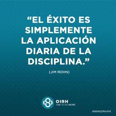El éxito es simplemente la aplicación diaria de la disciplina #TimeToDoMore