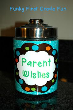 Funky First Grade Fun: Wish Jar Freebie. Have parents put in their wish at Meet the Teacher night. Love this idea!