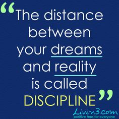 Plain Motivation The distance between your dreams and reality is called discipline Great Quotes, Quotes To Live By, Me Quotes, Motivational Quotes, Inspirational Quotes, Daily Quotes, Loss Quotes, Famous Quotes, Fitness Motivation