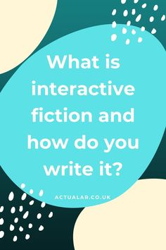 What is interactive fiction? Find out how storytelling and gaming crossover in this post!