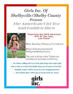 The American Girl Tea and Fashion Show – The annual American Girl Tea and Fashion Show will be at Girls Inc. We will be raffling off two Lea Clark dolls along with vendor gifts with a value of at least $20. Raffle tickets are $5 each or 5 for $20. Multiple vendors will be set up for your shopping pleasure, and the fashion show will be put on by the Girl's Inc. teens. Tickets are available...