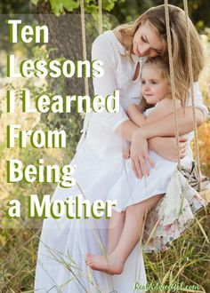 Karla's Korner shares with us the ten lessons she learned from being a Mother