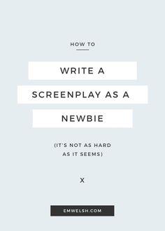 How to Write a Screenplay - E.M. Welsh