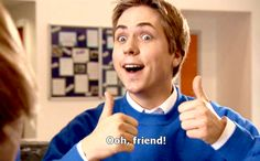 Ooh football friend...love the inbetweeners