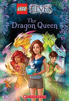 The Dragon Queen (LEGO Elves: Chapter Book #2) by Stacia ...