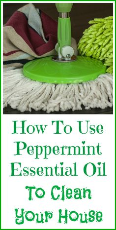 How to use peppermint essential oil in DIY house cleaning recipes.
