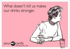 What doesn't kill us...