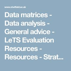 Data matrices - Data analysis - General advice - LeTS Evaluation Resources - Resources - Strategy and Development - LeTS -  The University of Sheffield
