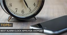 Top 5 Best Alarm Clock Apps For Android