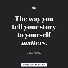 What story are you telling yourself? Those little lies that you tell yourself have  a big impact on your overall success! Whether you think you arent cool educated or smart enough is a bunch of BS. The world outside is hard enough on us! Make success a little easier by becoming your own best cheerleader!