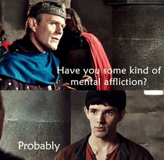 Hahaha every time Merlin went in there he made Uther think even worse of him.