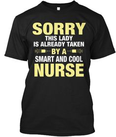Sorry This Lady Is Already Taken By A Smart And Cool Nurse Black T-Shirt Front