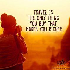 """E' vero... viaggiare rende le persone più """"ricche""""."""