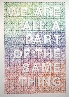 We Are All A Part of The Same Thing.  Dominique Falla. (Nails and coloured string on white MDF board.)
