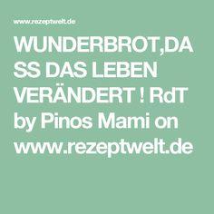 WUNDERBROT,DASS DAS LEBEN VERÄNDERT ! RdT by Pinos Mami on www.rezeptwelt.de