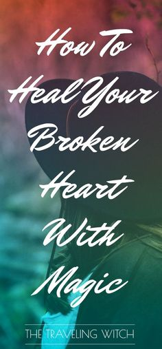 How To Heal Your Broken Heart With Magic So heilen Sie Ihr gebrochenes Herz mit Magie // Magick // Witchcraft // The Travelling Witch Healing Spells, Magic Spells, Easy Spells, Wiccan Magic, Wiccan Art, Wiccan Crafts, What Is Spirituality, Witch Board, Healing A Broken Heart