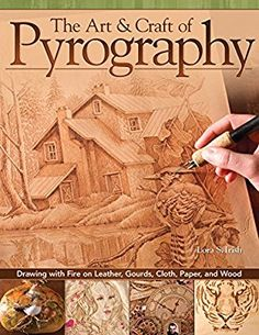 The Art & Craft of Pyrography: Drawing with Fire on Leather, Gourds, Cloth, Paper, and Wood (Fox Chapel Publishing) More Than 40 Patterns, Step-by-Step Projects, and Expert Advice from Lora S. Irish: Lora S. Irish: 9781565234789: Amazon.com: Books