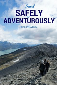 Interested in travelling to South America but can't help but question if it's safe? Let me put your mind at ease with my guide to how to travel adventurously but safely around this beautiful continent.