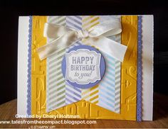 "Tales From the Compact: Preview ""It's a Really Big Bow"", cards, happy birthday, embossing"