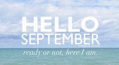 hello september here I AM