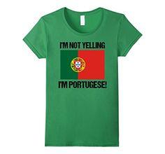 Womens I'm Not Yelling I'm Portugese Country Flag Portuga... https://www.amazon.com/dp/B076N6FGCM/ref=cm_sw_r_pi_dp_x_i8k7zbJ9YB4XY