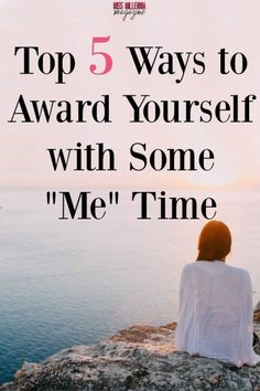 Top 5 Ways to Award Yourself with Some Me Time - Miss Millennia Magazine- Where Millennials Learn to Adult